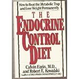 The Endocrine Control Diet, Calvin Ezrin and Robert E. Kowalski, 0060159197