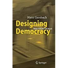Designing Democracy: Ideas for Better Rules (English Edition)