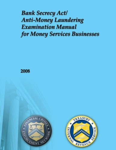 Bank Secrecy Act Anti Money Laundering Examination Manual For Money Services Businesses  2008