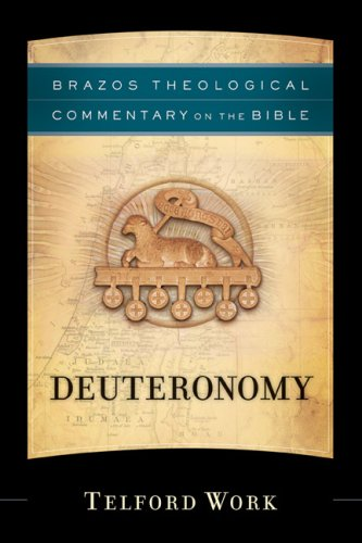 Deuteronomy (Brazos Theological Commentary on the Bible)
