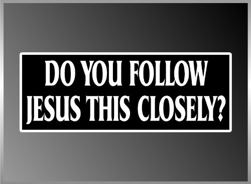 Tailgate Skin - Do You Follow Jesus This Closely Driving Traffic Tailgate Funny Bumper Sticker Decal 3