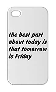 the best part about today is that tomorrow is Friday Iphone 5-5s plastic case