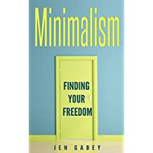 Minimalism: Finding your Freedom