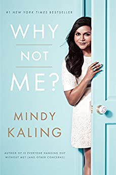 Why Not Me? by [Kaling, Mindy]
