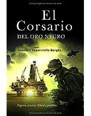 El corsario del oro negro: Nigeria, piratas, Yihad y petróleo (El Albatros)