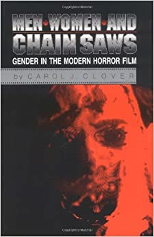 Men, Women, and Chain Saws: Gender in the Modern Horror