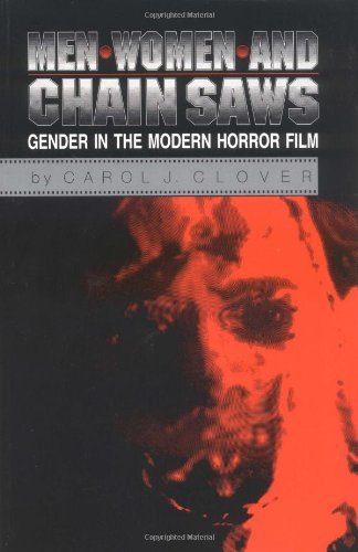 Men, Women, and Chain Saws: Gender in the Modern Horror Film, Clover, Carol J.