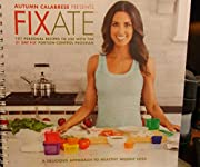 Autumn Calabrese Presents FIXATE Cookbook -…