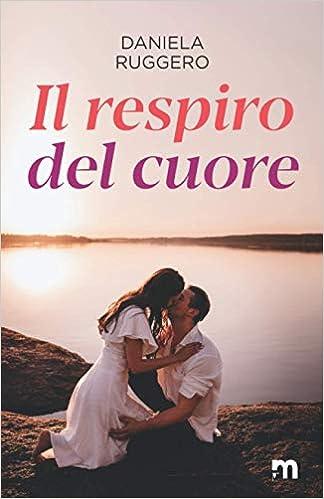 Il respiro del cuore Daniela Ruggero