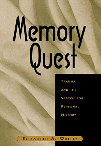 Memory Quest: Trauma and the Search for Personal History (Norton Professional Books (Hardcover))