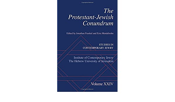 The Protestant-Jewish Conundrum: Studies in Contemporary Jewry, Volume XXIV