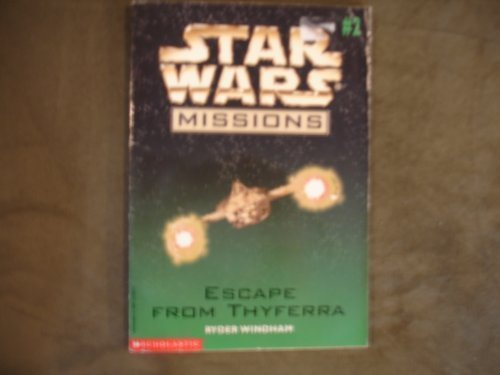 Escape from Thyferra (Star Wars Missions, 2) - Book  of the Star Wars Legends