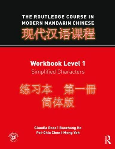 The Rouledge Course in Modern Mandarin Chinese, Workbook Level 1: Simplified Characters