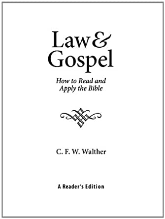 """walther law and gospel thesis Nebraska lutherans for confessional study clear teaching of law and gospel in luther and confident once c f w walther: """"the evangelical lutheran church."""