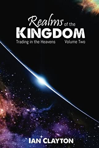 Realms of the Kingdom: Trading in the Heavens (Volume 2) (As It Is Volume 2)