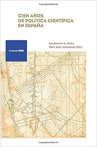 Cien años de política científica en España Monografía Fundación BBVA: Amazon.es: VV.AA, VV.AA Romero: Libros