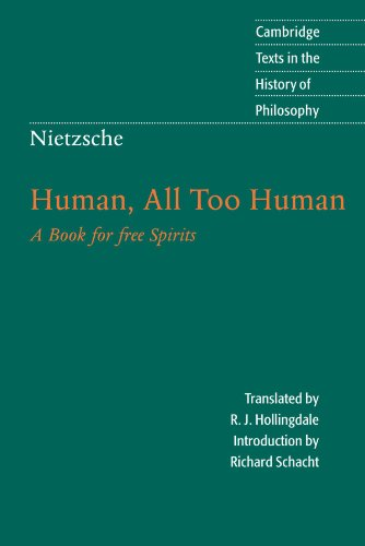 Nietzsche: Human, All Too Human: A Book for Free Spirits (Cambridge Texts in the History of Philosophy)