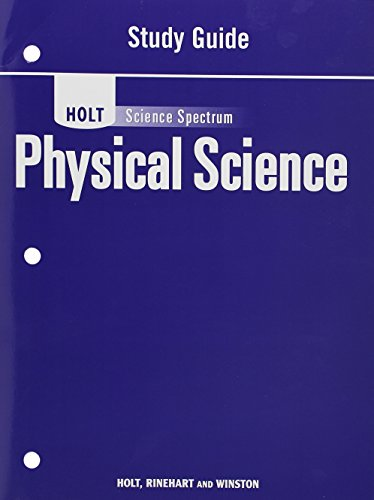 Holt Science Spectrum: Physical Science with Earth and Space Science: Study Guide