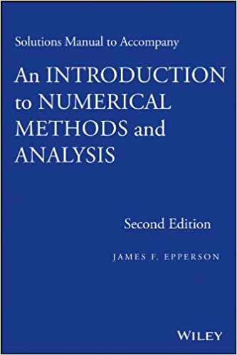 Solutions manual to accompany an introduction to numerical methods solutions manual to accompany an introduction to numerical methods and analysis 2nd edition fandeluxe Choice Image