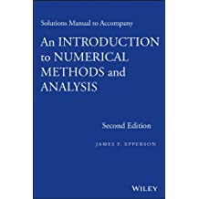 Solutions Manual to accompany An Introduction to Numerical Methods and Analysis
