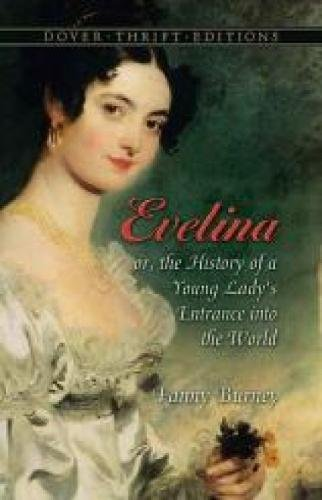 Evelina: or, The History of a Young Lady's Entrance into the World (Dover Thrift Editions)