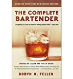 img - for [(The Complete Bartender)] [Author: Robyn M. Feller] published on (July, 2003) book / textbook / text book