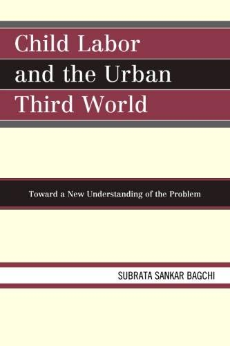 Child Labor and the Urban Third World: Toward a New Understanding of the Problem