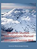 Weather Studies - Investigations Manual Academic Year 2013 - 2014 and Summer 2014, American Meteorological Society, 1935704664