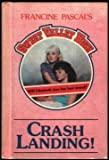 Crash Landing!, Francine Pascal, 0553249479