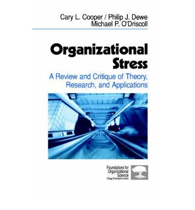 [(Organizational Stress: A Review and Critique of Theory, Research and Applications )] [Author: Cary P. Cooper] [Apr-2001]