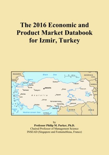 The 2016 Economic and Product Market Databook for Izmir, Turkey