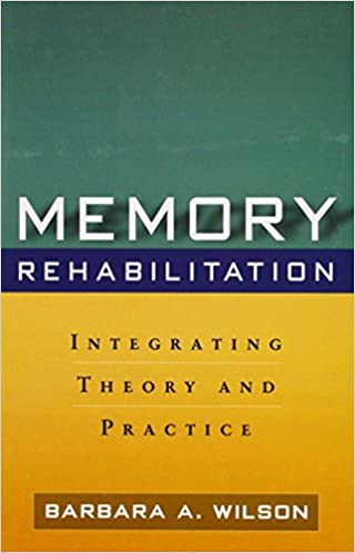 Memory rehabilitation integrating theory and practice memory rehabilitation integrating theory and practice 9781606232873 medicine health science books amazon fandeluxe Gallery