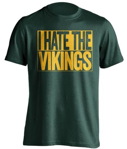I Hate The Vikings - Haters Gonna Hate Shirt - Green and Gold Versions - Box Design - Green - Medium