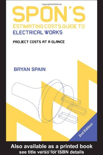Spon's Estimating Costs Guide to Electrical Works: Unit Rates and Project Costs (Spon's Estimating Costs Guides)