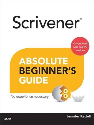 amazon com scrivener absolute beginner s guide 9780789751454 rh amazon com scrivener absolute beginner's guide pdf scrivener absolute beginner's guide pdf