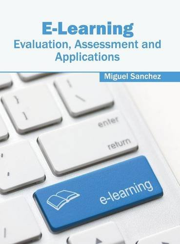 E-Learning: Evaluation, Assessment and Applications