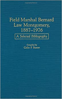 !TOP! Field Marshal Bernard Law Montgomery, 1887-1976: A Selected Bibliography (Bibliographies Of Battles And Leaders). stock strange subaru Imagen ensure serie Fuente Calendar
