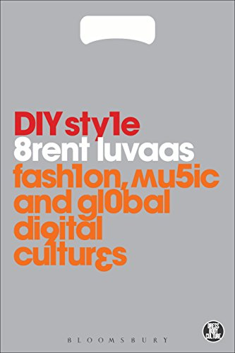DIY Style: Fashion, Music and Global Digital Cultures (Dress, Body, - Style Indie Fashion