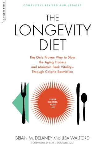 41ytqCwpA5L - The Longevity Diet: The Only Proven Way to Slow the Aging Process and Maintain Peak Vitality Through Caloric Restriction