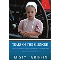 Tears of the Silenced: A true crime and an American tragedy; severe child abuse and leaving the Amish