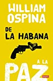img - for De la Habana a la paz /From Havana to Peace (Spanish Edition) book / textbook / text book