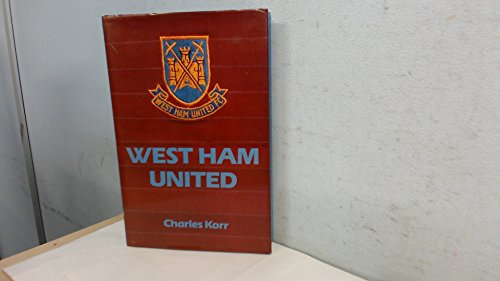 West Ham United: The Making of a Football Club (Sport and (West Ham United Football Club)