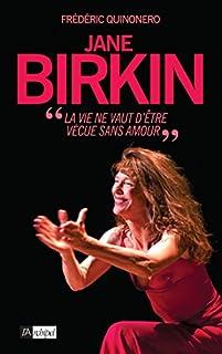 Jane Birkin : la vie ne vaut d'être vécue sans amour, Quinonero, Frédéric
