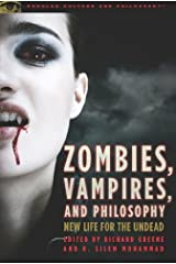 Zombies, Vampires, and Philosophy: New Life for the Undead (Popular Culture and Philosophy) Paperback