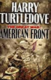 The Great Wars: American Front (Audiobook) [Cd] (The Great War Series, Book 1)