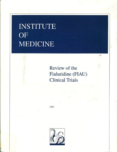 Review of the Fialuridine (FIAU) Clinical Trials (Fiau Clinical Trails)