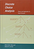 Discrete Choice Analysis: Theory and Application to Travel Demand (Transportation Studies Book 9)