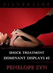 Shock Treatment: Dominant Displays #2