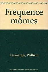 Fréquence mômes