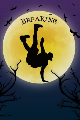 Breaker Notebook Training Log: Cool Spooky Halloween Theme Blank Lined Student Exercise Composition Book/Breakdance Journal for Hip Hop Dancers, B-boys, B-girls, 6x9, 130 Pages (Halloween Edition)
